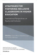 Strategies for fostering inclusive classrooms in higher education : international perspectives on equity and inclusion